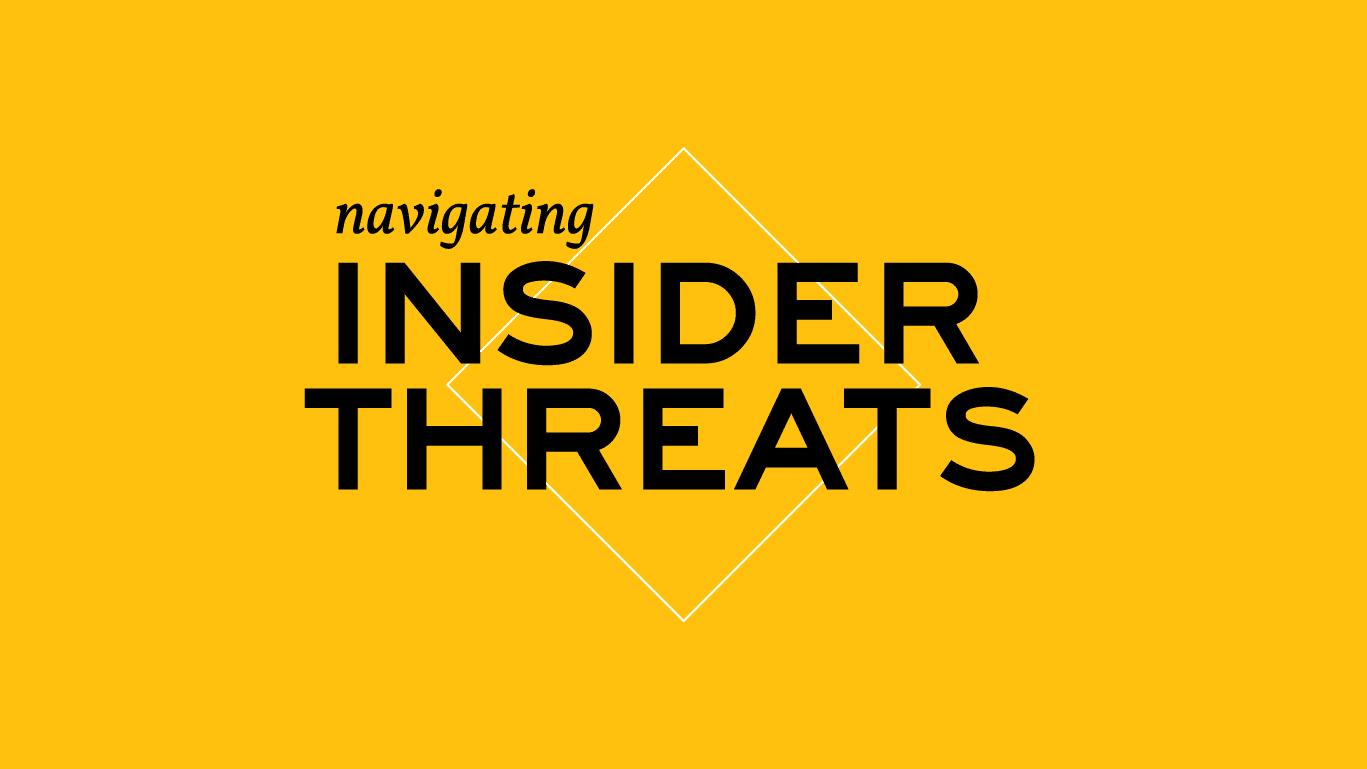 navigating insider threats